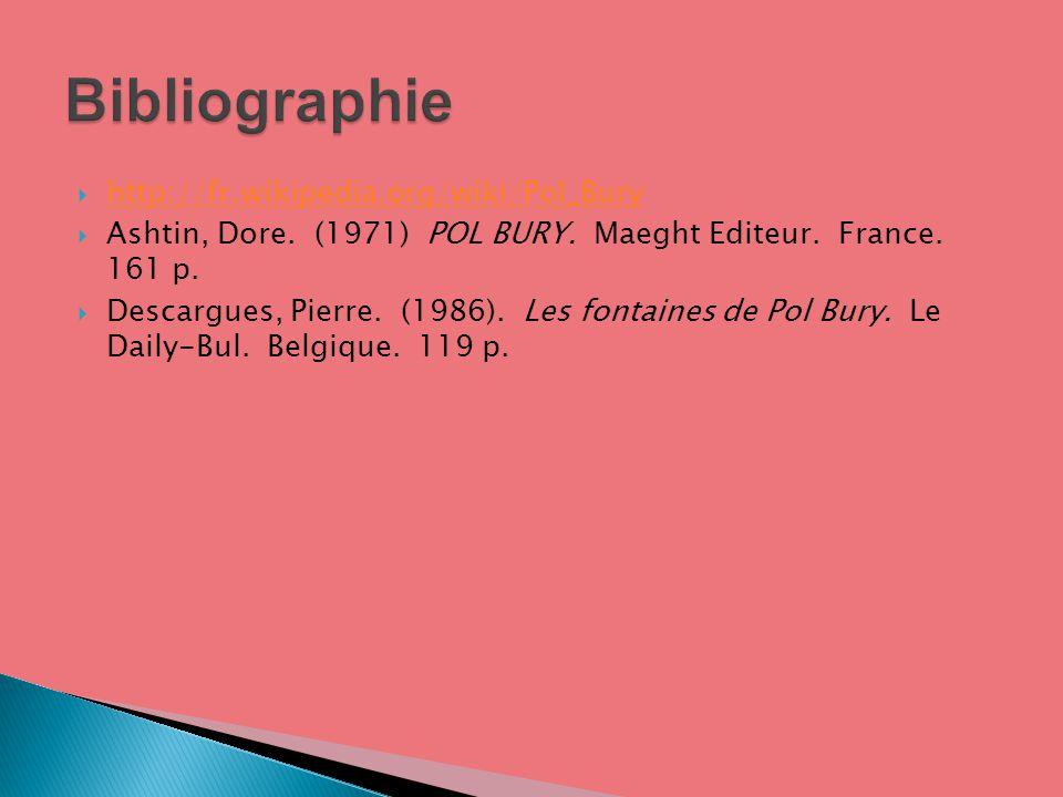 Bibliographie http://fr.wikipedia.org/wiki/Pol_Bury