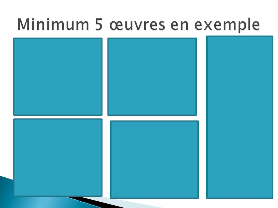Minimum 5 œuvres en exemple