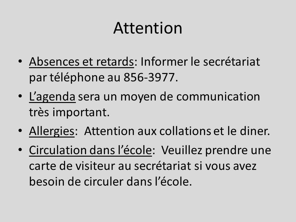 Attention Absences et retards: Informer le secrétariat par téléphone au 856-3977. L'agenda sera un moyen de communication très important.