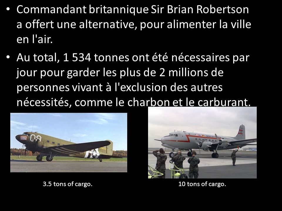 Commandant britannique Sir Brian Robertson a offert une alternative, pour alimenter la ville en l air.