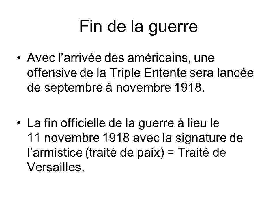 Fin de la guerre Avec l'arrivée des américains, une offensive de la Triple Entente sera lancée de septembre à novembre 1918.