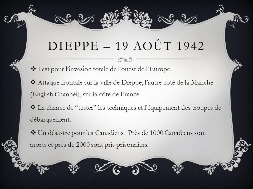 Dieppe – 19 août 1942 Test pour l'invasion totale de l'ouest de l'Europe.