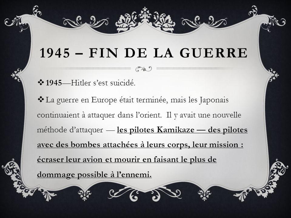 1945 – Fin de la guerre 1945—Hitler s'est suicidé.
