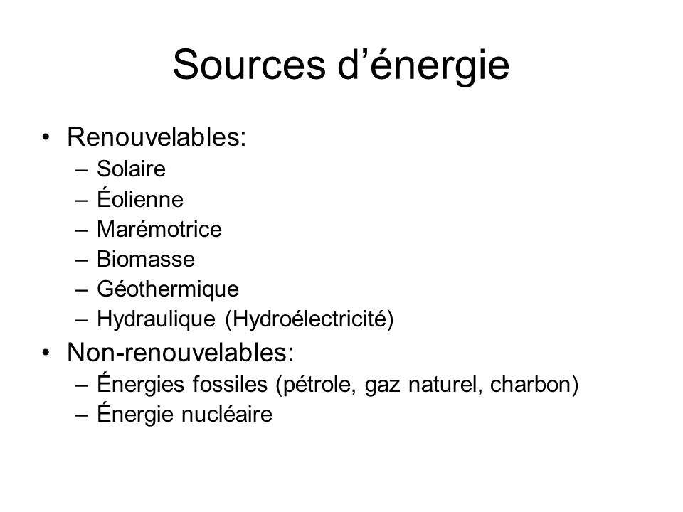 Sources d'énergie Renouvelables: Non-renouvelables: Solaire Éolienne