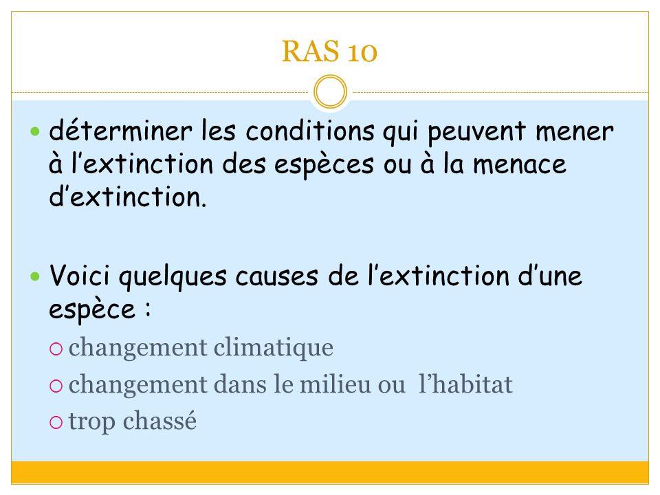 RAS 10 déterminer les conditions qui peuvent mener à l'extinction des espèces ou à la menace d'extinction.