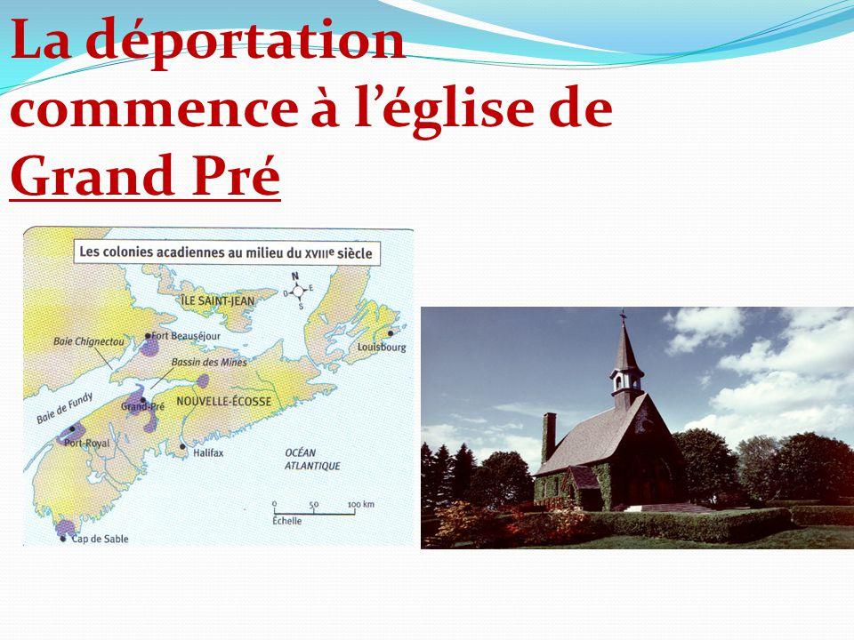 La déportation commence à l'église de Grand Pré