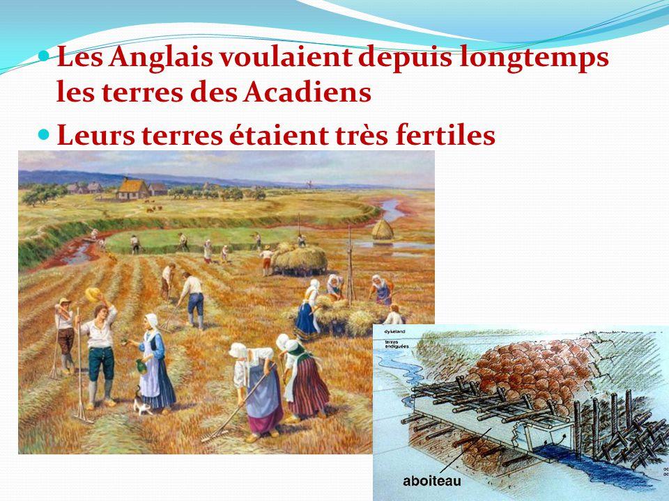 Les Anglais voulaient depuis longtemps les terres des Acadiens