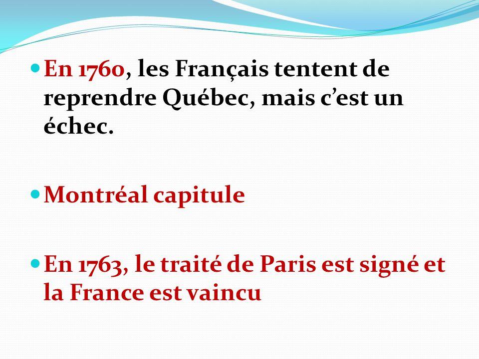 En 1760, les Français tentent de reprendre Québec, mais c'est un échec.