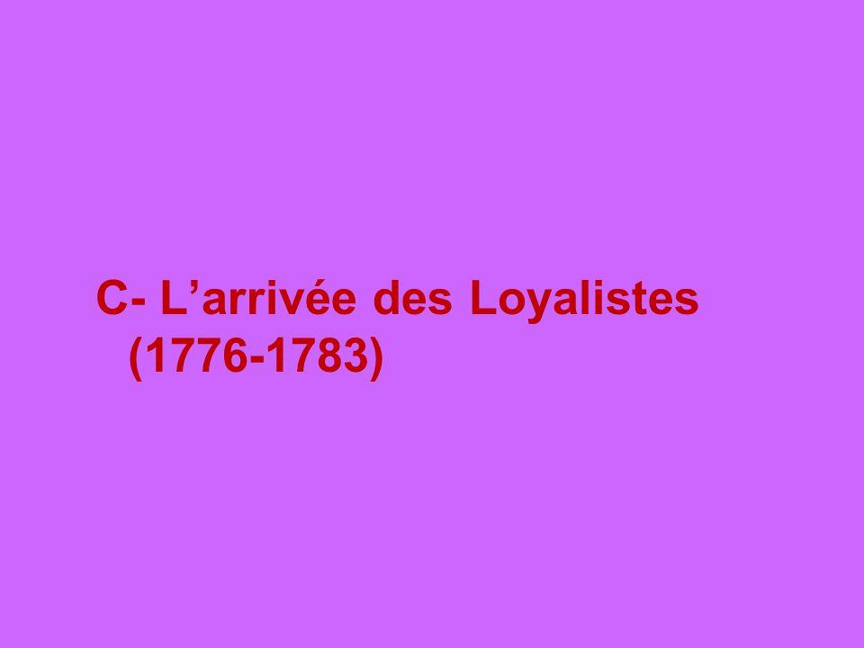 C- L'arrivée des Loyalistes (1776-1783)