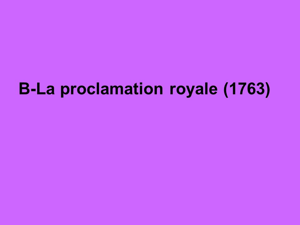 B-La proclamation royale (1763)