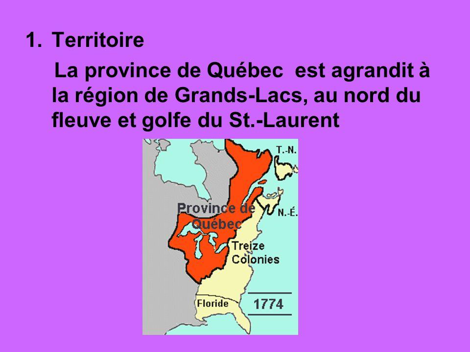Territoire La province de Québec est agrandit à la région de Grands-Lacs, au nord du fleuve et golfe du St.-Laurent.