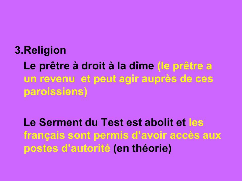 3.Religion Le prêtre à droit à la dîme (le prêtre a un revenu et peut agir auprès de ces paroissiens)