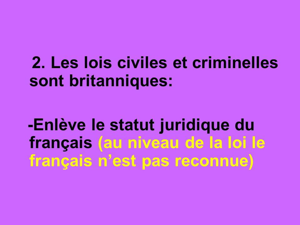 2. Les lois civiles et criminelles sont britanniques: