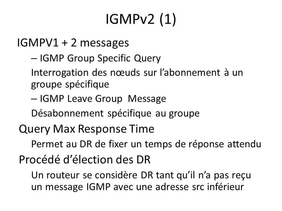 IGMPv2 (1) IGMPV1 + 2 messages Query Max Response Time