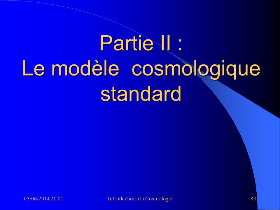 Partie II : Le modèle cosmologique standard