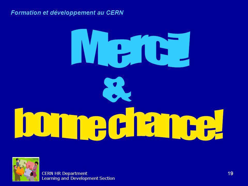 Merci! & bonne chance! Formation et développement au CERN
