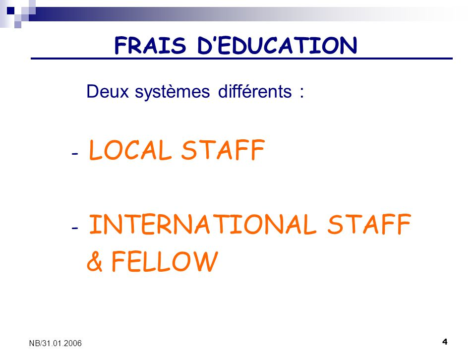LOCAL STAFF INTERNATIONAL STAFF & FELLOW FRAIS D'EDUCATION