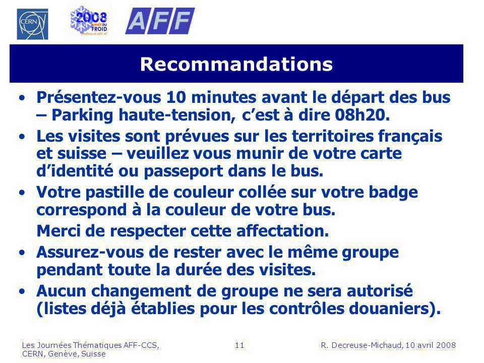 Recommandations Présentez-vous 10 minutes avant le départ des bus – Parking haute-tension, c'est à dire 08h20.