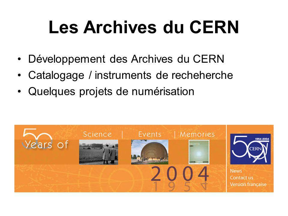 Les Archives du CERN Développement des Archives du CERN