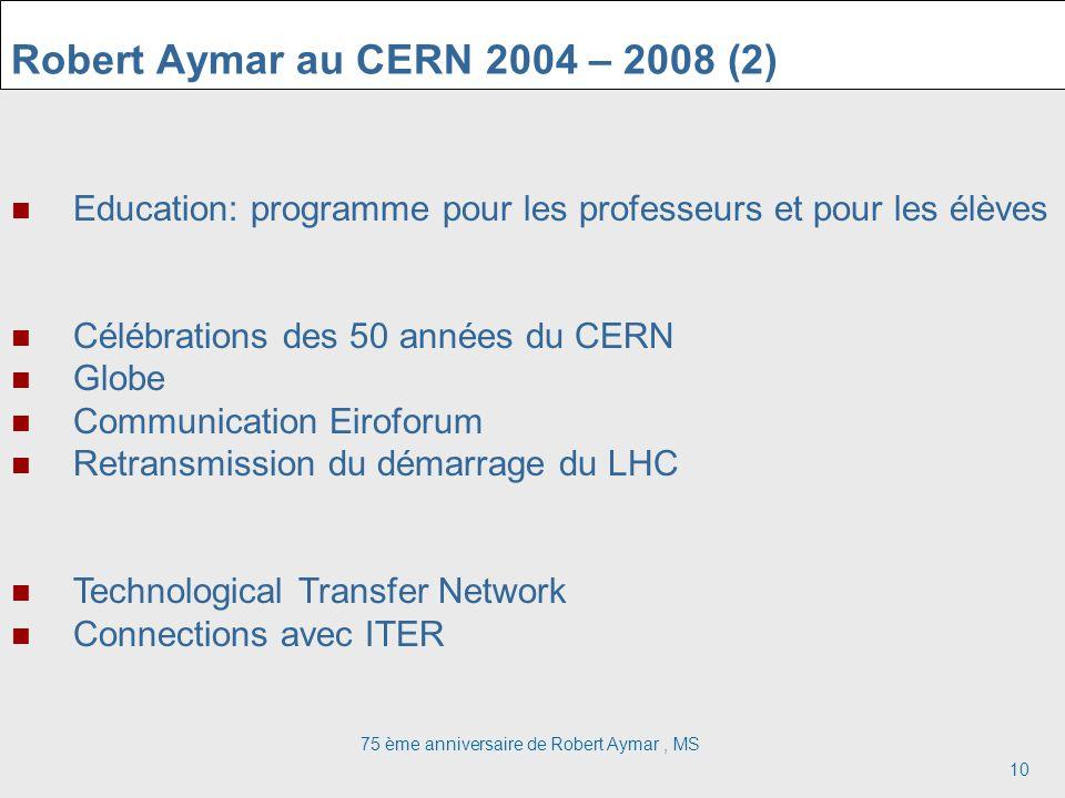 Robert Aymar au CERN 2004 – 2008 (2)