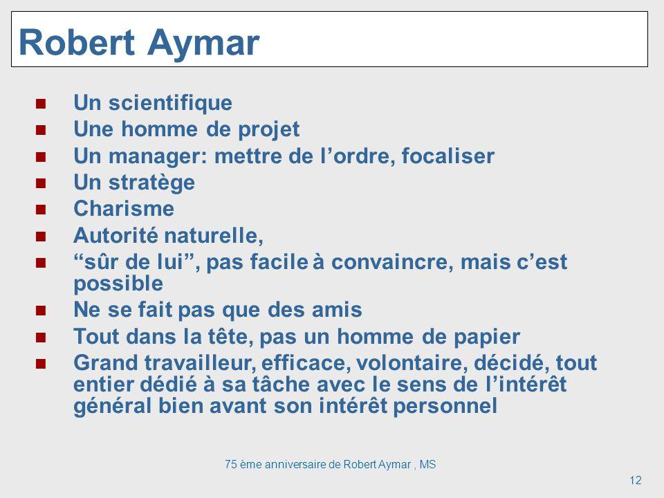 75 ème anniversaire de Robert Aymar , MS