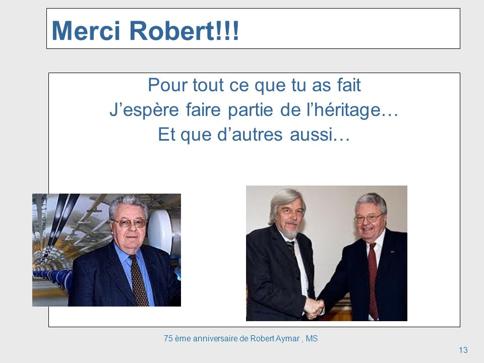 Merci Robert!!! Pour tout ce que tu as fait