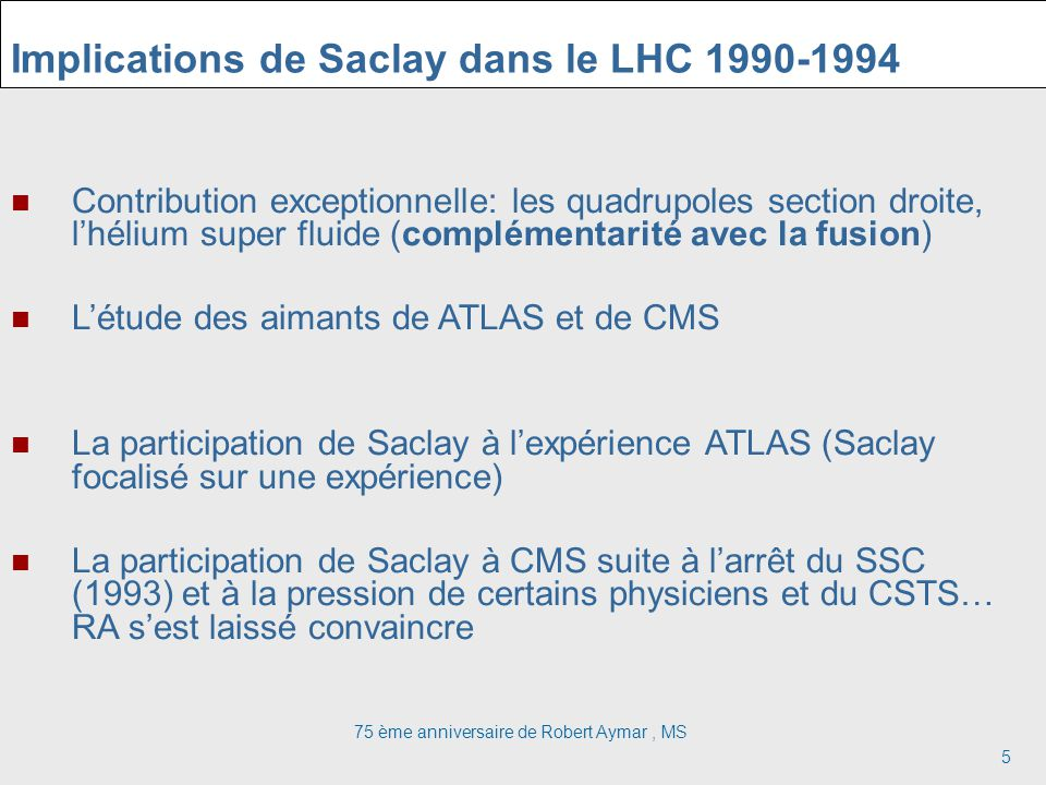 Implications de Saclay dans le LHC 1990-1994