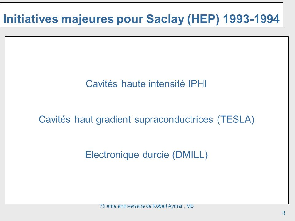 Initiatives majeures pour Saclay (HEP) 1993-1994