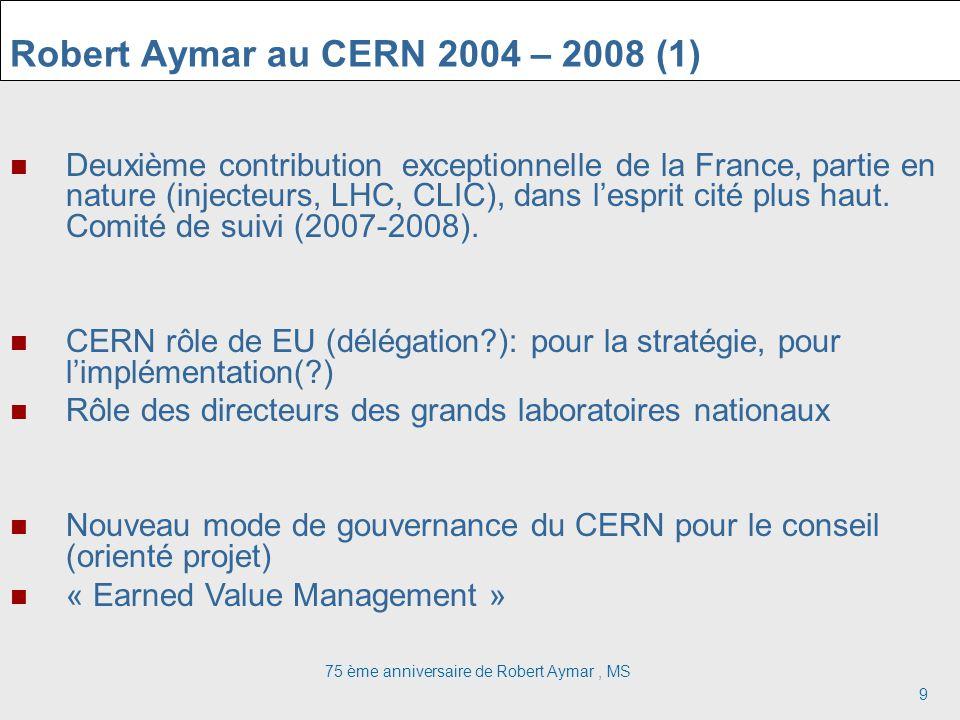 Robert Aymar au CERN 2004 – 2008 (1)