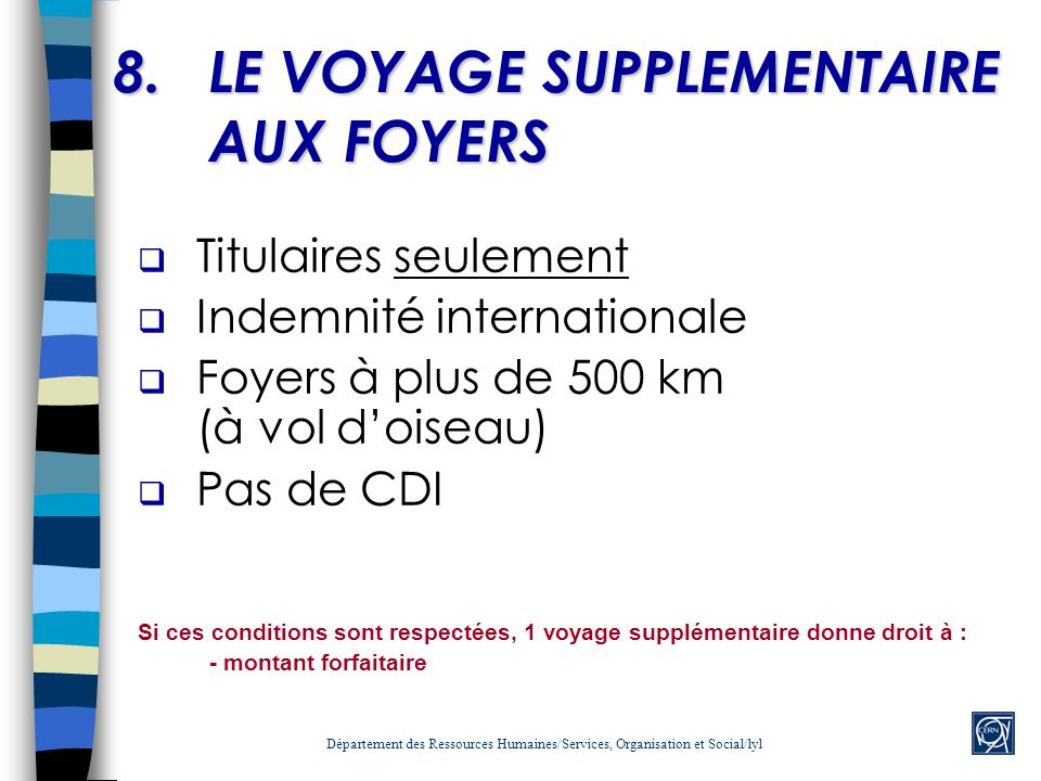 8. LE VOYAGE SUPPLEMENTAIRE AUX FOYERS