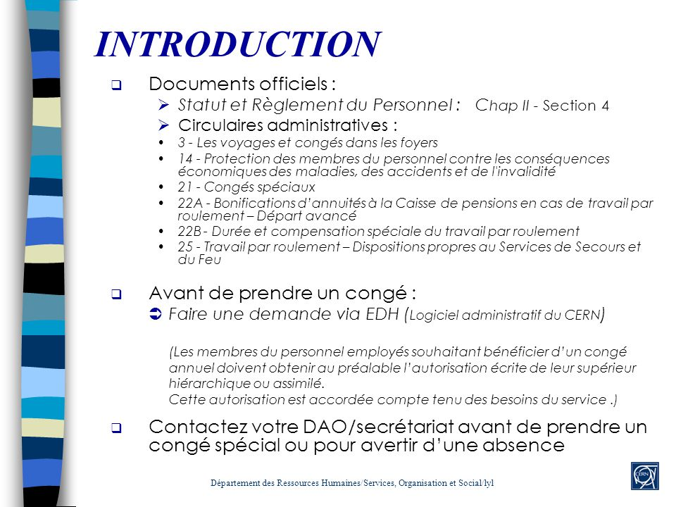 INTRODUCTION Documents officiels : Avant de prendre un congé :