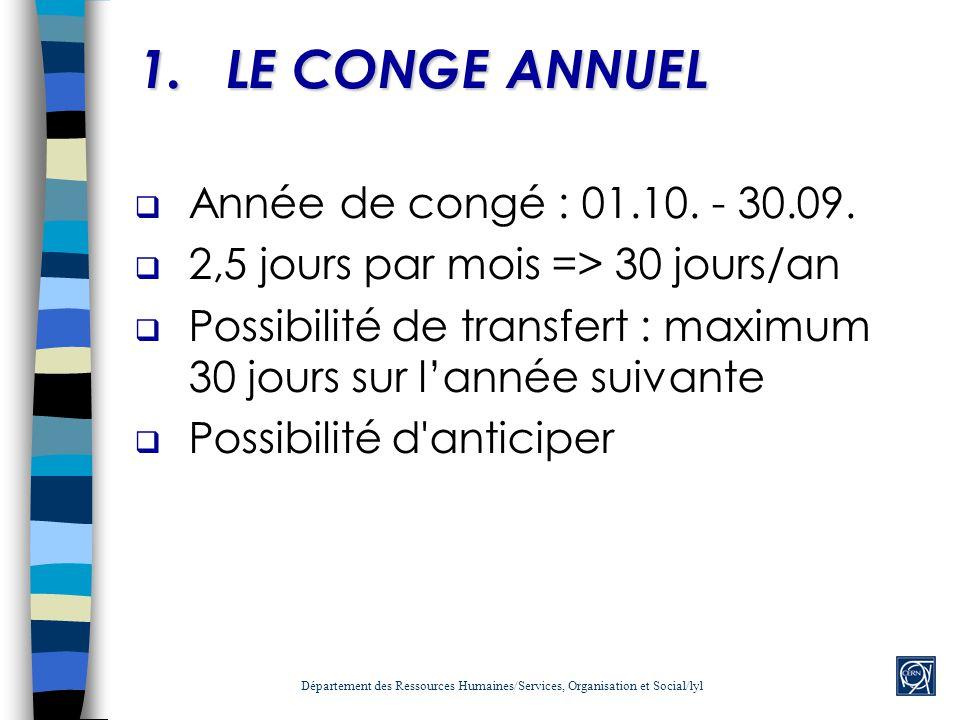LE CONGE ANNUEL Année de congé : 01.10. - 30.09.