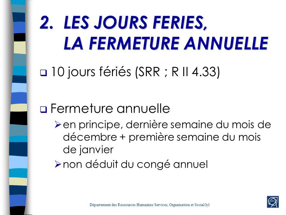 LES JOURS FERIES, LA FERMETURE ANNUELLE