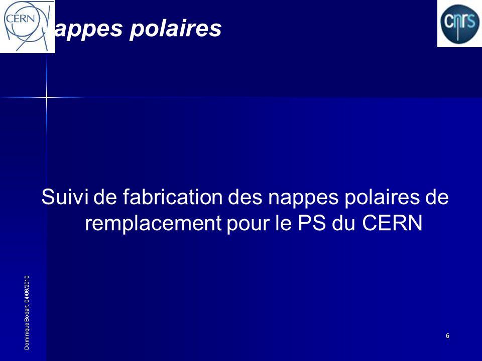 Nappes polaires Suivi de fabrication des nappes polaires de remplacement pour le PS du CERN