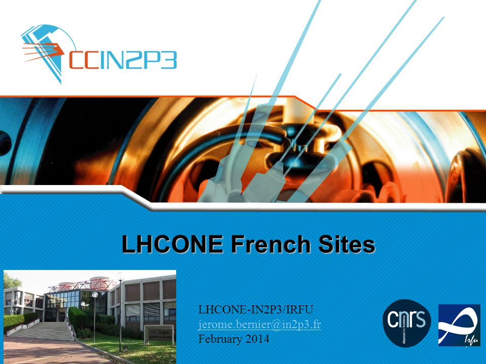 LHCONE French Sites LHCONE-IN2P3/IRFU jerome.bernier@in2p3.fr