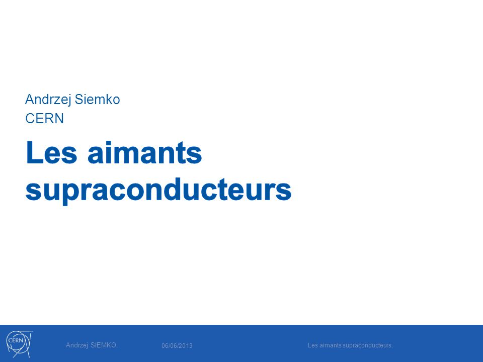 Les aimants supraconducteurs