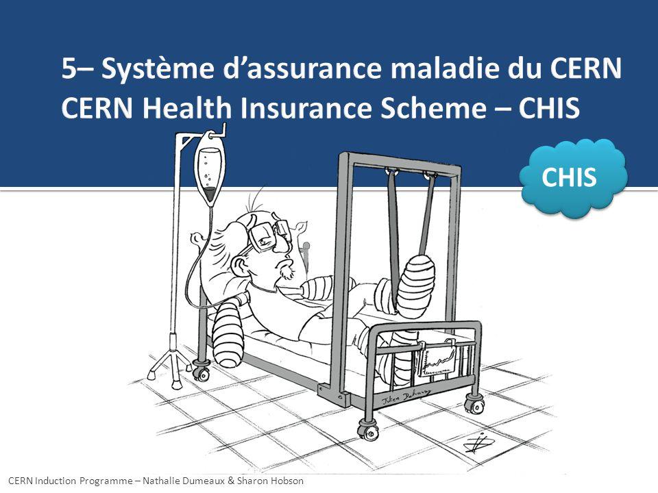 5– Système d'assurance maladie du CERN CERN Health Insurance Scheme – CHIS