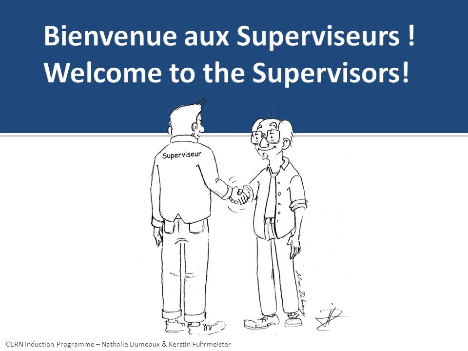 Bienvenue aux Superviseurs ! Welcome to the Supervisors!