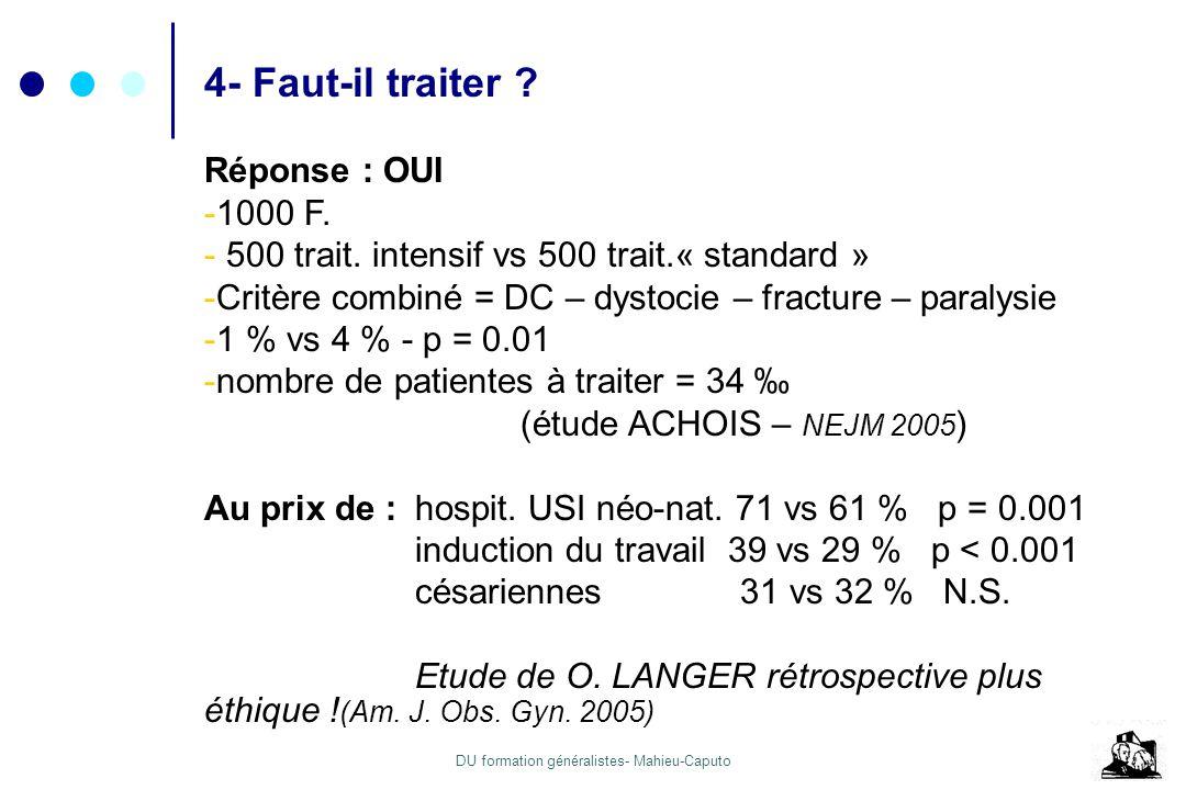 4- Faut-il traiter Réponse : OUI 1000 F.