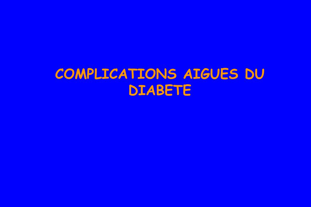 COMPLICATIONS AIGUES DU DIABETE