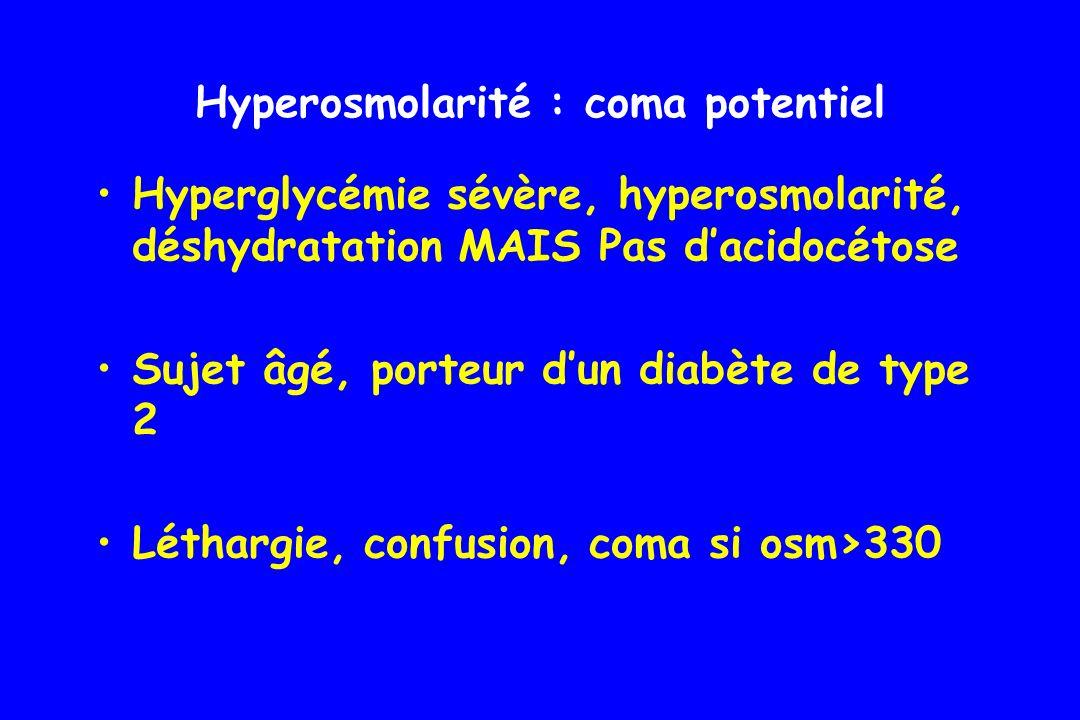 Hyperosmolarité : coma potentiel