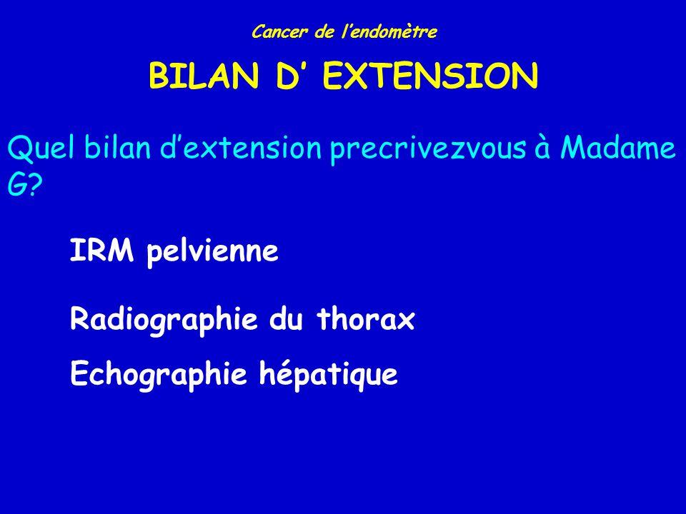 BILAN D' EXTENSION Quel bilan d'extension precrivezvous à Madame G
