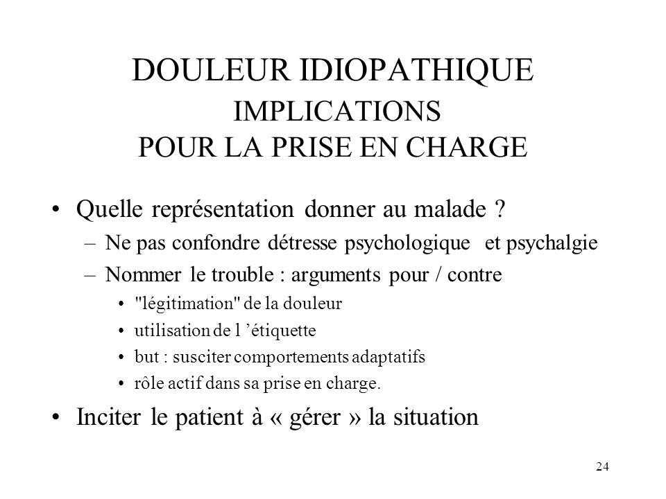 DOULEUR IDIOPATHIQUE IMPLICATIONS POUR LA PRISE EN CHARGE
