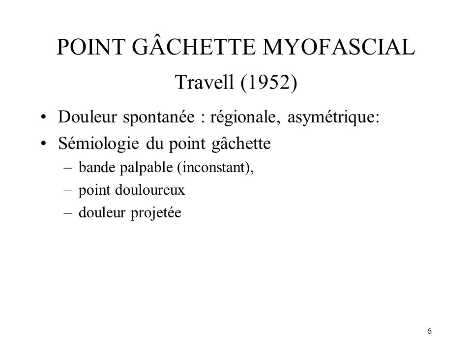 POINT GÂCHETTE MYOFASCIAL Travell (1952)