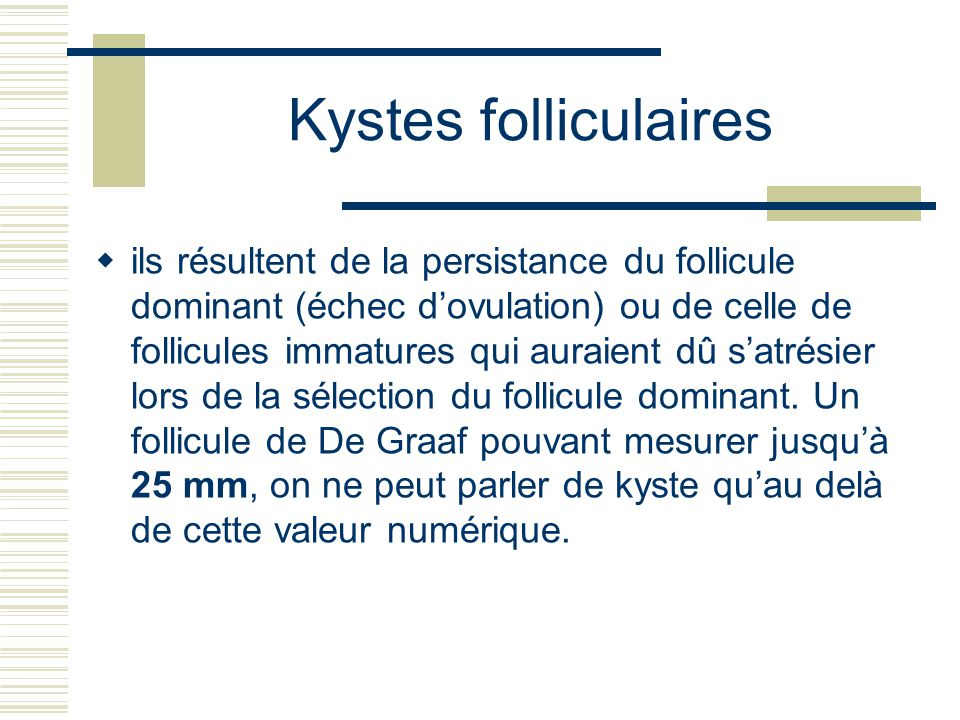 Kystes folliculaires