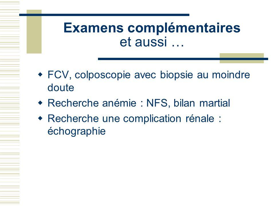 Examens complémentaires et aussi …