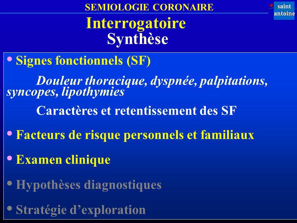 • Signes fonctionnels (SF)