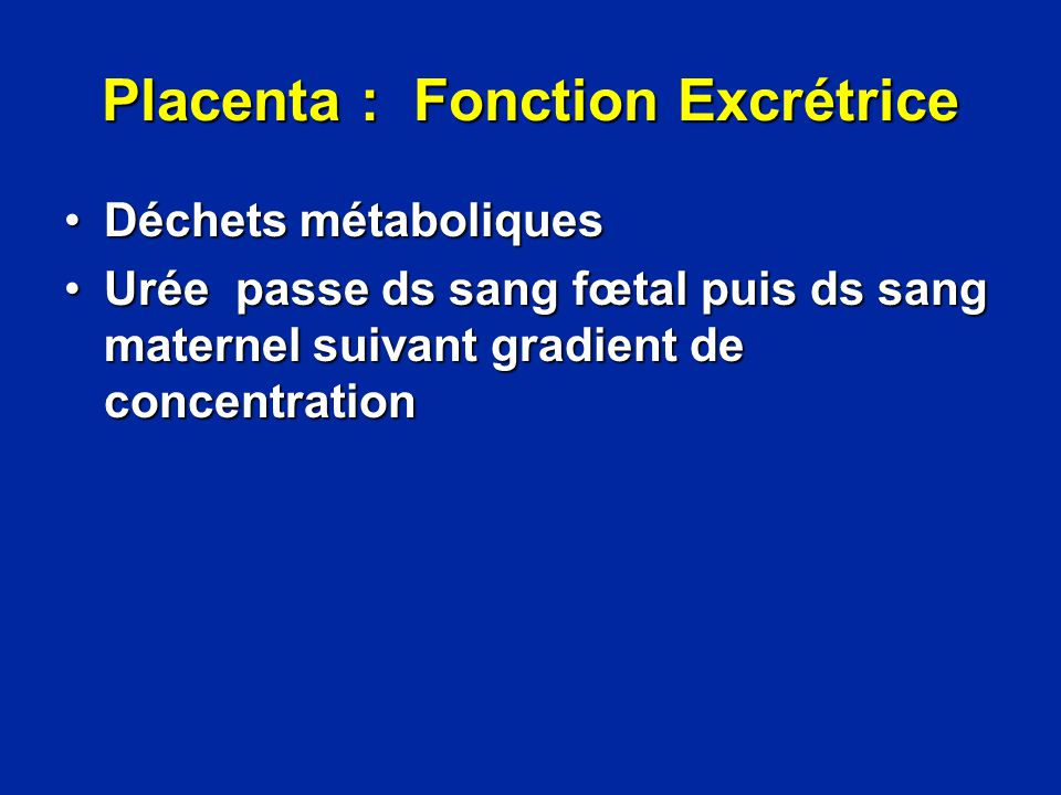 Placenta : Fonction Excrétrice