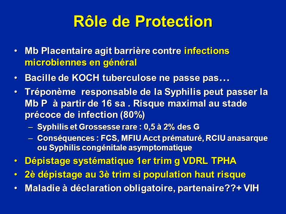 Rôle de Protection Mb Placentaire agit barrière contre infections microbiennes en général. Bacille de KOCH tuberculose ne passe pas…