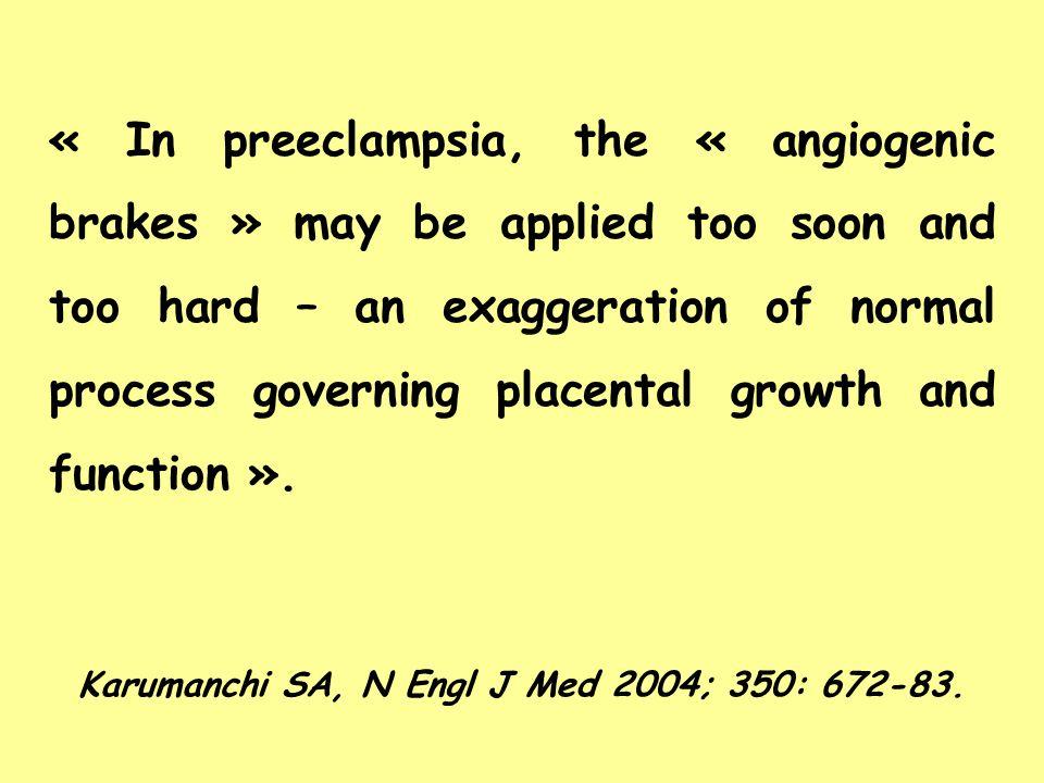 Karumanchi SA, N Engl J Med 2004; 350: 672-83.